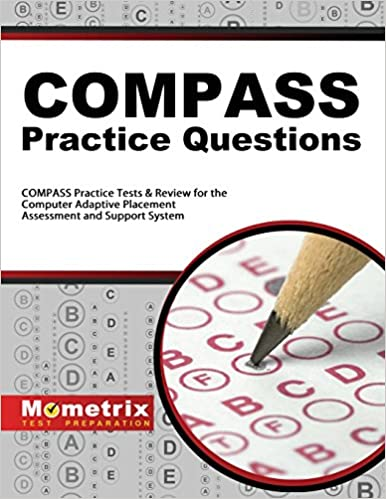 COMPASS Exam Practice Questions: COMPASS Practice Tests & Review for the Computer Adaptive Placement Assessment and Support System