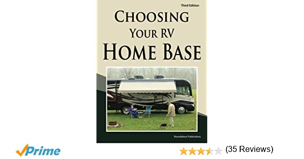 Choosing Your RV Home Base Roundabout Publications 9781885464491 Amazon Books