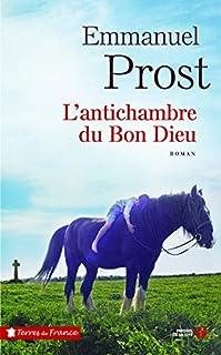 L'antichambre du bon Dieu, Prost, Emmanuel