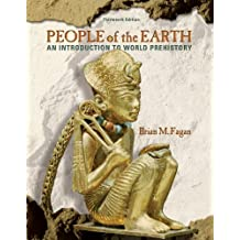 People of the Earth: An Introduction to World Prehistory (13th Edition)