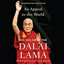An Appeal to the World: The Way to Peace in a Time of Division Audiobook by  Dalai Lama, Franz Alt - editor Narrated by Edoardo Ballerini