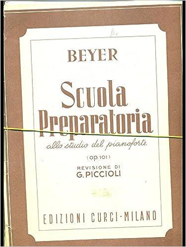 Edizioni Curci 101 Beyer Scuola preparatoria allo studio del pianoforte op