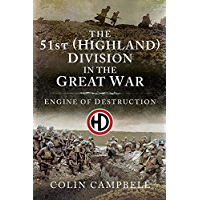 The 51st (Highland) Division in the Great War: Engine of Destruction (English Edition)