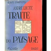 Traité du Paysage. Soixante-six Reproductions dont quatre en couleurs.