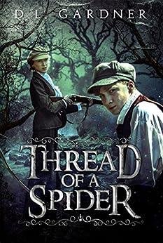 Thread of a Spider by [D.L. Gardner]