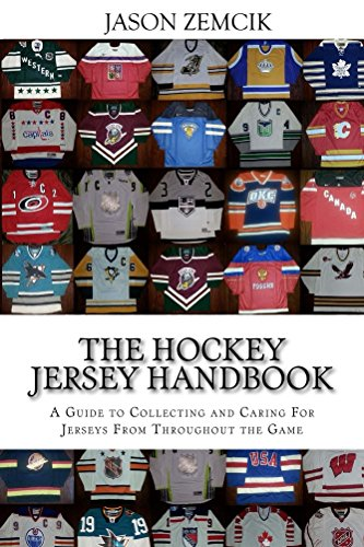The Hockey Jersey Handbook  A Guide to Collecting and Caring For Jerseys  From Throughout the c30ded2c8