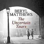 The Uncertain Years   Beryl Matthews