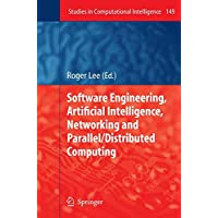 Software Engineering, Artificial Intelligence, Networking and Parallel/Distributed Computing (Studies in Computational Intelligence)