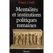 MENTALITÉS ET INSTITUTIONS POLITIQUES ROMAINES