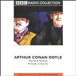 A Study in Scarlet (Dramatized)   Sir Arthur Conan Doyle