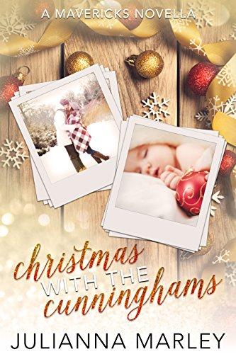 Christmas with the Cunninghams: A Mavericks Novella by [Marley, Julianna]