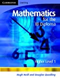 Mathematics for the IB Diploma Higher Level 1: Volume 0, Part 0, Douglas Quadling and Hugh Neill, 0521699290