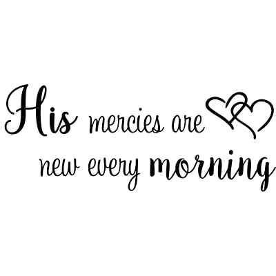 Imposing Design His Mercies are New Every Morning 23 x 9 Vinyl Wall Quote Decal Sticker Church Religious Calligraphy Corinthians Nursery Art Decor Motivational Inspirational Decorative Lettering: Home & Kitchen