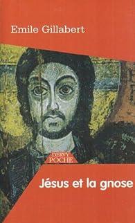 Jésus et la gnose par Emile Gillabert