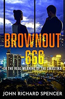 Brownout - 666: OR THE REAL MEANING OF THE SWASTIKA by [Spencer, Mr John Richard]