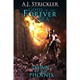 DAWN OF THE PHOENIX (Gods Of The Forever Sea Book 1)