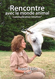 Rencontre avec le monde animal : communication intuitive, Evans, Anna
