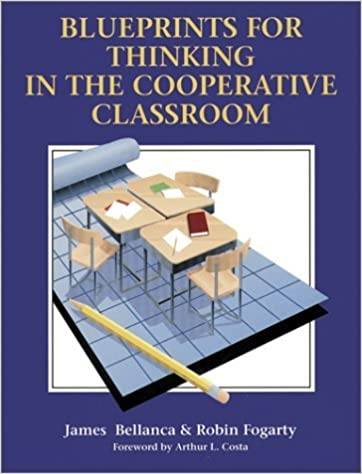 Blueprints for Thinking in the Cooperative Classroom by James Bellanca (1991-01-01)