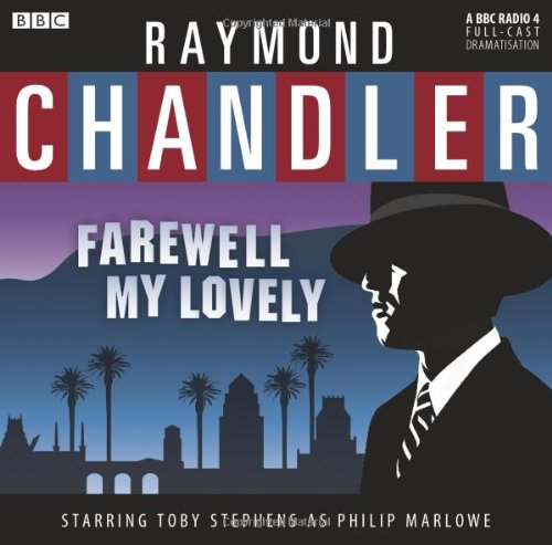 farewell my lovely a bbc radio 4 full cast dramatisation