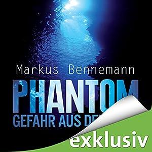 Phantom - Gefahr aus der Tiefe Hörbuch