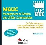 Image de MGUC Management et Gestion des Unités Commerciales : 36 fiches de cours avec applications cor