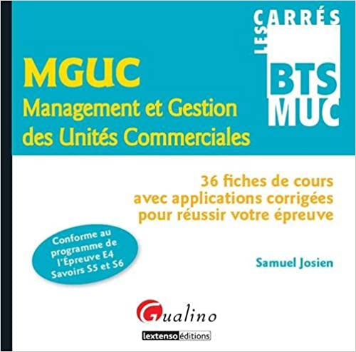 Livres MGUC Management et Gestion des Unités Commerciales : 36 fiches de cours avec applications corrigées pour réussir votre épreuve pdf