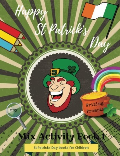 Happy St. Patrick's Day Mix Activities books for Children: Writing Prompts Worksheets & Games St Patricks Day books for Children, St. Patrick's Day ... Boys and Girls, Gift for Kids -