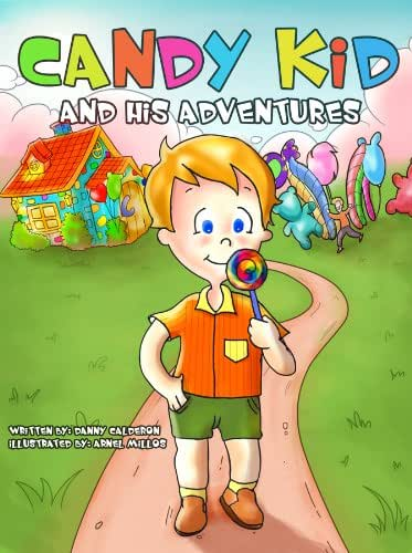 Children's book: Candy Kid and his Adventures (Start eating Healthy food) (A beautifully Illustrated picture book for kids) (Healthy happy children 1)