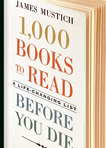 1,000 Books to Read Before You Die: A Life-Changing List (Best Life Changing Novels Of All Time)