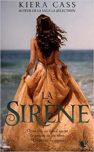 La Sirène - Kiera Cass 2016