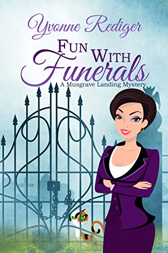 Fun With Funerals (A Musgrave Landing Mystery Book 2) by [Rediger, Yvonne]