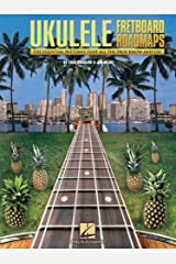 Fretboard Roadmaps - Ukulele: The Essential Patterns That All the Pros Know and Use Kindle Edition