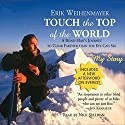 Touch the Top of the World: A Blind Man's Journey to Climb Farther Than the Eye Can See Audiobook by Erik Weihenmayer Narrated by Nick Sullivan