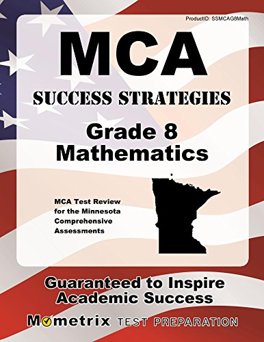 MCA Success Strategies Grade 8 Mathematics Study Guide: MCA Test Review for the Minnesota Comprehensive Assessments (Mometrix Test Preparation)