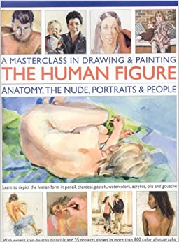 Book A Masterclass in Drawing and Painitng the Human Figure: Anatomy, the Nude, Portraits and People (Masterclass in Drawing/Paintng) by Vincent Milne (2008-11-28)