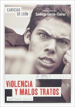 Caricias de Leon / Leon 39:s Caresses: Violencia y malos tratos / Violence and Bad Treatments: 3 (Tu Veras / You Will See)