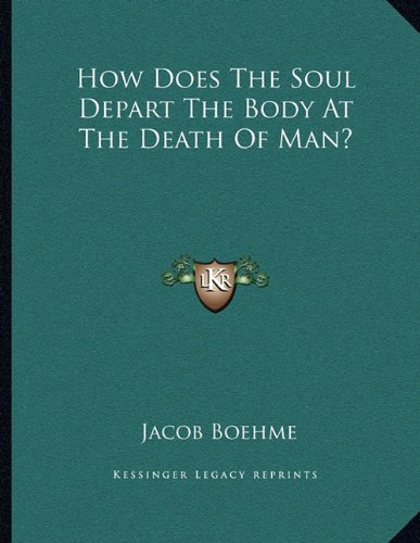How Does The Soul Depart The Body At The Death Of Man? pdf