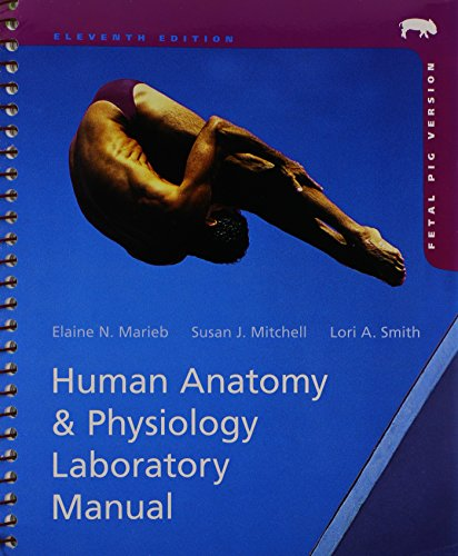 Human Anatomy & Physiology Laboratory Manual, Fetal Pig Version Plus MasteringA&P with eText Package, and Physio