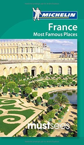 Michelin Must Sees France Most Famous Places (Must See Guides/Michelin) by Michelin Travel & Lifestyle (2013-02-16)