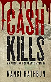 Cash Kills: PI Angelina Bonaparte Crime Thrillers #2 (Angelina Bonaparte Mysteries)
