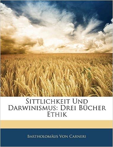 Sittlichkeit Und Darwinismus: Drei Bücher Ethik (German Edition)