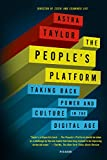 img - for The People's Platform: Taking Back Power and Culture in the Digital Age book / textbook / text book