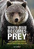 When Man Becomes Prey, Cat Urbigkit, 0762791292