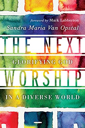(The Next Worship: Glorifying God in a Diverse World)