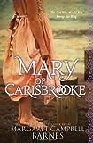 Mary of Carisbrooke, Margaret Campbell Barnes, 1402255950