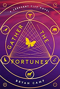 Gather the Fortunes (A Crescent City Novel) Hardcover – May 21, 2019 by Bryan Camp (Author)