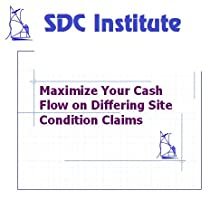 Maximize Your Cash Flow on Differing Site Condition Claims
