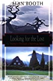 Looking for the Lost: Journeys Through a Vanishing Japan (Kodansha globe series)