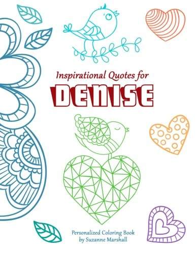 Download Inspirational Quotes for Denise: Personalized Coloring Book with Inspirational Quotes for Kids (Personalized Books) pdf