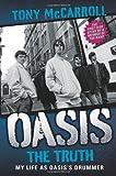 Oasis the Truth, Tony McCarroll, 1843584999